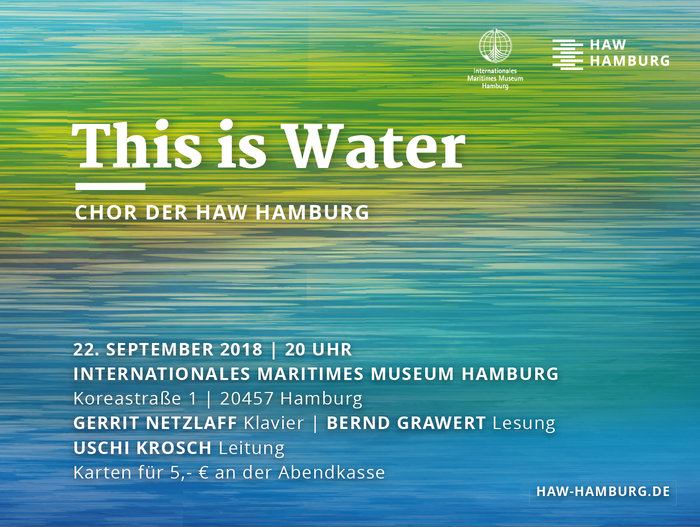 Thhis is Water Konzert HAW Chor Plakat Internationales Maritimes Museum Hamburg Musik Foyer Event Veranstaltun
