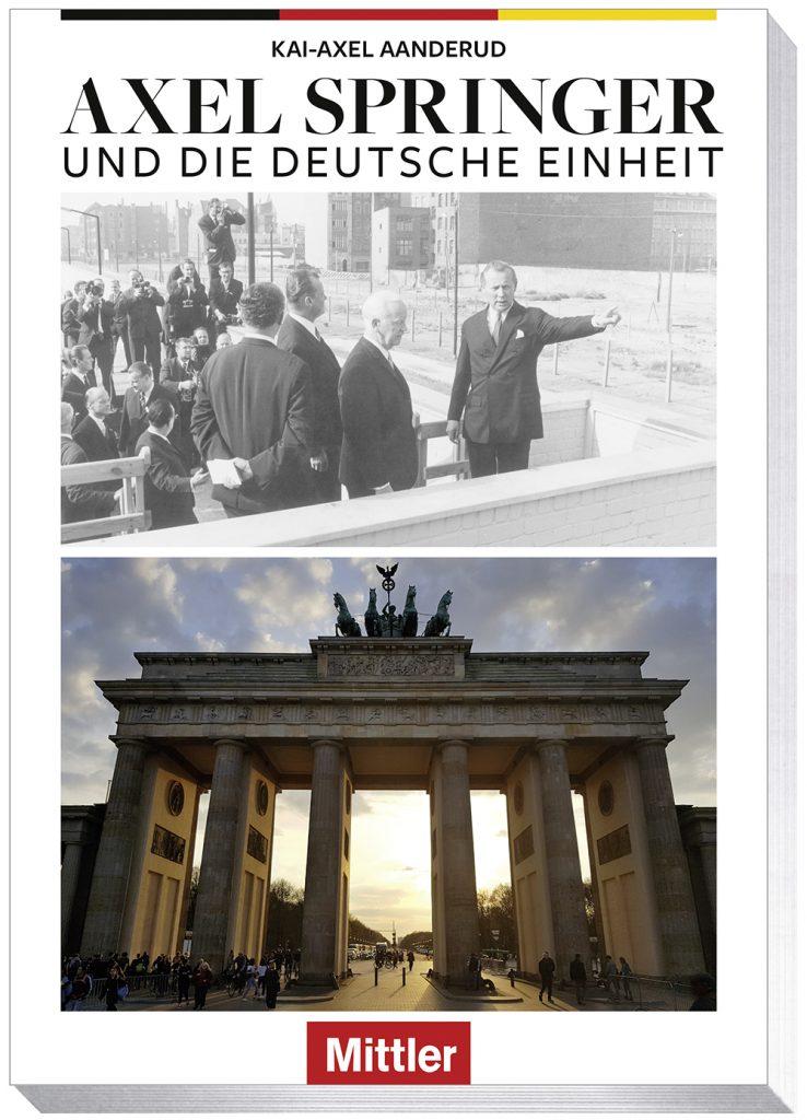 """Buchcover von """"Axelspringer und die Deutsche Einheit"""" (Mittler Verlag)"""