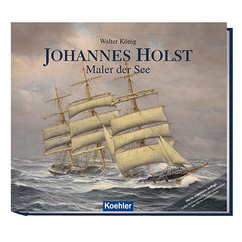 """Cover des Buches """"Johannes Holst - Maler der See"""" (Koehlers Verlagsgesellschaft) von Walter König."""